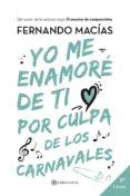 YO ME ENAMORE DE TI POR CULPA DE LOS CARNAVALES - 9788416953806 - FERNANDO MACIAS GROSSO