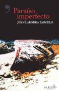 PARAISO IMPERFECTO - 9788417077006 - JUAN LABORDA
