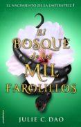 EL BOSQUE DE LOS MIL FAROLILLOS - 9788417092306 - JULIA C. DAO