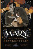 MARY, QUE ESCRIBIÓ FRANKENSTEIN - 9788417115906 - LINDA BAILEY