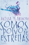 SOMOS POLVO DE ESTRELLAS - 9788417361006 - ANISSA B. DAMOM