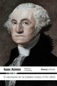 EL NACIMIENTO DE LOS ESTADOS UNIDOS (1763-1816) - 9788420609706 - ISAAC ASIMOV