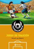 JUEGO DE TRAICION (FUTBOLMANIA) - 9788421684306 - VV.AA.