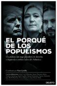 EL PORQUE DE LOS POPULISMOS: UN ANALISIS DEL AUGE ANTISISTEMA DE DERECHA E IZQUIERDA A AMBOS LADOS DEL ATLANTICO - 9788423427406 - FRAN CARRILLO