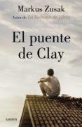 EL PUENTE DE CLAY - 9788426405906 - MARKUS ZUSAK