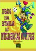 JUEGOS PARA ESTIMULAR LAS INTELIGENCIAS MULTIPLES - 9788427714106 - CELSO ANTUNES