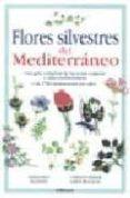 FLORES SILVESTRES DEL MEDITERRANEO - 9788428214506 - VV.AA.