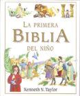LA PRIMERA BIBLIA DEL NIÑO - 9788428524506 - KENNETH N. TAYLOR