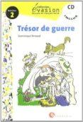 TRESOR DE GUERRE (INCLUYE CD) (EVASION LECTURAS EN FRANCES) (2º E SO) - 9788429409406 - DOMINIQUE RENAUD