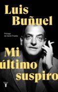 mi último suspiro (ebook)-luis buñuel-9788430622306