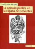 LA OPINION PUBLICA EN LA ESPAÑA DE CERVANTES - 9788431329006 - JOSE CARLOS DEL ALMA