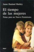 EL TIEMPO DE LAS MUJERES: NOTAS PARA UN NUEVO FEMINISMO - 9788432133206 - JANNE HAALAND MATLARY
