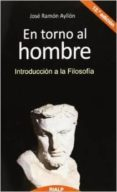 ENTORNO AL HOMBRE: INTRODUCCION A LA FILOSOFIA (12ª ED.) - 9788432142406 - JOSE RAMON AYLLON