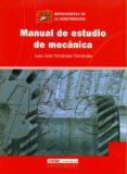 MANUAL DE ESTUDIO DE MECANICA - 9788432917806 - JUAN JOSE FERNANDEZ