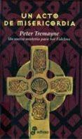 UN ACTO DE MISERICORDIA (VIII) - 9788435035606 - PETER TREMAYNE