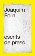 ESCRITS DE PRESO - 9788441232006 - JOAQUIM FORN