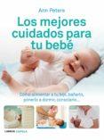 LOS MEJORES CUIDADOS PARA TU BEBE - 9788448069506 - ANN PETERS