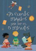 25 CUENTOS MAGICOS PARA LEER EN 5 MINUTOS - 9788448835606 - VV.AA.
