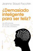 ¿demasiado inteligente para ser feliz? (ebook)-jeanne siaud-facchin-9788449329906