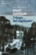 TRILOGIA DEL VAGABUNDO - 9788466329606 - KNUT HAMSUN