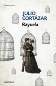 RAYUELA - 9788466331906 - JULIO CORTAZAR