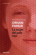 la mujer del pelo rojo-orhan pamuk-9788466347006
