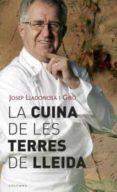 LA CUINA DE LES TERRES DE LLEIDA - 9788466407106 - JOSEP LLADONOSA