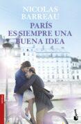 PARIS ES SIEMPRE UNA BUENA IDEA - 9788467049206 - NICOLAS BARREAU
