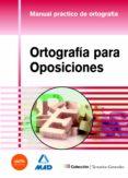 ORTOGRAFIA PARA OPOSICIONES. MANUAL PRACTICO DE ORTOGRAFIA - 9788467675306 - VV.AA.
