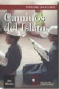 CAMINOS DEL ISLAM - 9788470575006 - JOSE MORALES