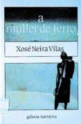 A MULLER DE FERRO - 9788471548306 - XOSE NEIRA VILAS