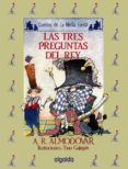 LAS TRES PREGUNTAS DEL REY - 9788476470206 - ANTONIO RODRIGUEZ ALMODOVAR