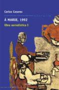 A MARXE, 1992: OBRA XORNALISTICA I - 9788482887906 - CARLOS CASARES