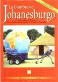 LA CUMBRE DE JOHANESBURGO: ANTES, DURANTE Y DESPUES DE LA CUMBRE MUNDIAL SOBRE EL DESARROLLO SOSTENIBLE - 9788484761006 - MONICA PEREZ DE LAS HERAS