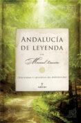 ANDALUCIA DE LEYENDA - 9788488586506 - MANUEL LAURIÑO