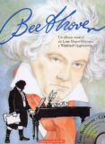 BEETHOVEN: UN ALBUM MUSICAL DE LENE MAYER-SKUMANZ Y WINFRIED OPGE NOORH (INCLUYE CD) - 9788489804906 - VV.AA.