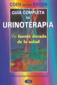 GUIA COMPLETA DE URINOTERAPIA: LA FUENTE DORADA DE LA SALUD - 9788489897106 - COEN VAN DER KROON
