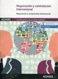 NEGOCIACIÓN Y CONTRATACIÓN INTERNACIONAL - 9788490254806 - VV.AA.
