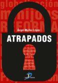 ATRAPADOS (EBOOK) - 9788490521106 - ANGEL MUÑOZ LOPEZ