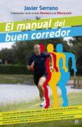 EL MANUAL DEL BUEN CORREDOR - 9788490602706 - JAVIER SERRANO