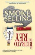 SMOKE SELLING Y EL RETRATO DEL REY - 9788492452606 - F. JAVIER SUSO TEIXIDOR