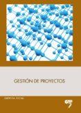 GESTION DE PROYECTOS - 9788493987206 - VV.AA.