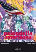 PSICODELIA AMERICANA: EL SONIDO DE LA CONTRACULTURA - 9788497432306 - SERGIO GUILLEN BARRANTES