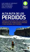 alta ruta de los perdidos. trekking en 6 etapas-luis aurelio gonzalez prieto-9788498294606