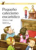 PEQUEÑO CATECISMO EUCARISTICO. - 9788498401806 - ROBERTO COGGI