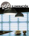 200 TRUCOS: ILUMINACION - 9788499281506 - VV.AA.