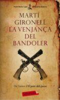 LA VENJANÇA DEL BANDOLER - 9788499302706 - MARTI GIRONELL