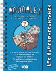 LOS SUPERPREGUNTONES: LOS ANIMALES - 9788499741406 - VV.AA.