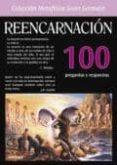 REENCARNACION: 100 PREGUNTAS Y RESPUESTAS - 9789706660206 - VV.AA.