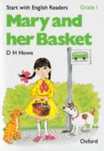 START WITH ENGLISH READERS GRADE I: MARY AND HER BASKET - 9780194335416 - D.H. HOWE